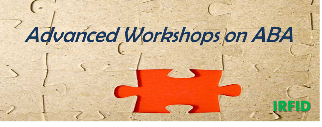 Advanced Workshops on ABA