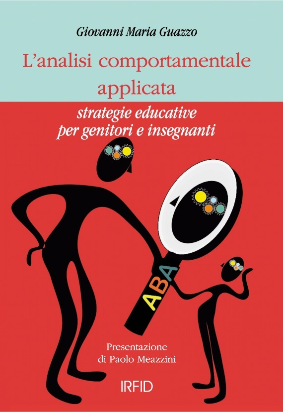 L'Analisi Comportamentale Applicata. Strategie per Genitori e Insegnanti